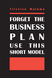 forget the business plan use this short model a book by tiisetso cover forget the business plan use this short model