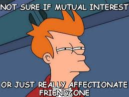 Not sure if mutual interest or just really affectionate Friendzone ... via Relatably.com