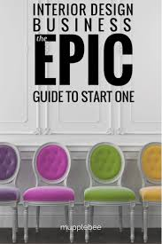 top 25 ideas about interior design internships the epic guide to start an interior design business