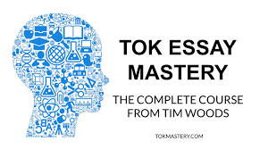tok essay mastery the tok mastery program