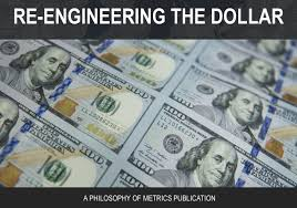 e book now available re engineering the dollar philosophy the pom e publication series the economic transition papers will now be offered for the first installment titled re engineering the dollar can be
