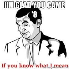 I'm glad you came '8 - Mr.Bean - If you know what I mean | Meme ... via Relatably.com