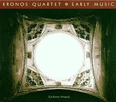 <b>Kronos Quartet</b>, John Cage, John Dowland, Hildegard of Bingen ...
