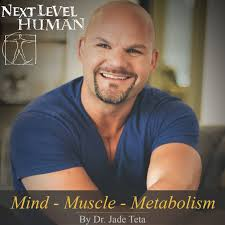 The Next Level Human Podcast | Weight Loss | Metabolism | Diet | Fitness | Mindset I Relationships I Money I Meaning