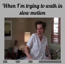 Slow Motion by omglolwtf - Meme Center via Relatably.com