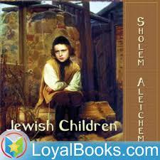 Jewish Children (Yudishe Kinder) by Sholem Aleichem