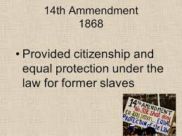 「rights and equal protection to former slaves.」の画像検索結果