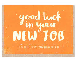 good luck in your new job card stormy knight good luck in your new job card