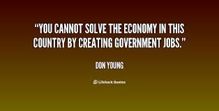 You cannot solve the economy in this country by creating ...