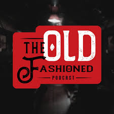 The Old Fashioned Podcast