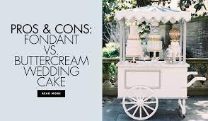 Pros + Cons of <b>Fondant</b> & Buttercream Wedding Cakes