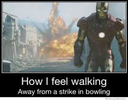 How I Feel Walking Away From A Strike In Bowling   WeKnowMemes via Relatably.com