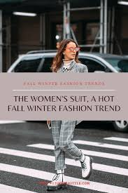 The <b>Women's</b> Suit, a <b>Hot</b> Fall Winter <b>Fashion</b> Trend – no time for style