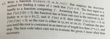 write a function bisect f a b tol that employ com need some help a matlab problem