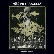 <b>Grave Pleasures</b>: Funeral Party 7""