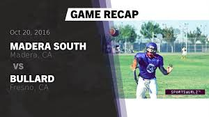 recap madera south vs bullard madera south high boys varsity football
