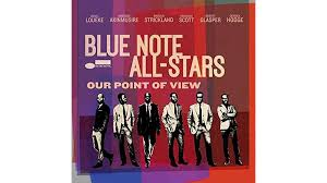 <b>Blue Note All</b>-<b>Stars</b>: Our Point of View — 'intense contemporary ...