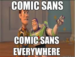 comic sans comic sans everywhere - woody and buzz - quickmeme via Relatably.com
