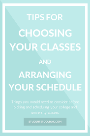 tips for choosing classes and arranging schedule students toolbox tips for choosing your classes and arranging your schedule