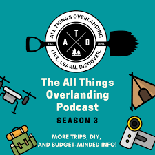 The All Things Overlanding Podcast