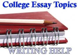college essay topics   custom essays  amp  term papers labas good essay writing is an ocean and topic we select can be any thing  but we are there to support you   relevant information and a custom essay