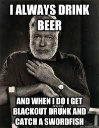 Ernest Hemingway Meme. | The HemingWay | Pinterest | Ernest ... via Relatably.com