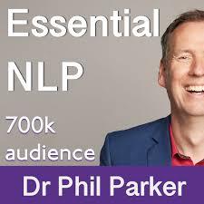 Essential NLP Podcast - Dr Phil Parker