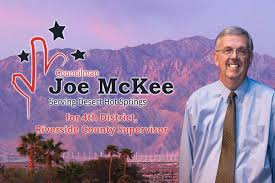 there s still time for joe mckee to become the 4th district there s still time for joe mckee to become the 4th district riverside county supervisor