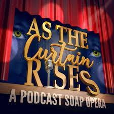 As The Curtain Rises - Broadway's First Digital Soap Opera