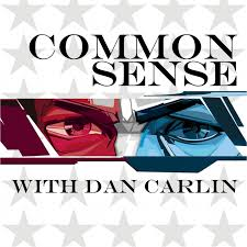 Common Sense with Dan Carlin