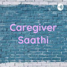 Caregiver Saathi