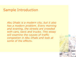 traffic congestion cause and effect essay introduction  three  sample introduction abu dhabi is a modern city but it also has a modern problem