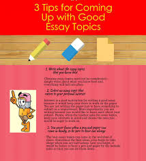tips for coming up good essay topics ly 3 tips for coming up good essay topics infographic