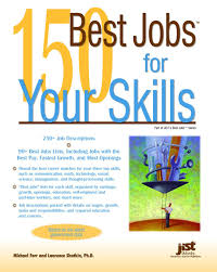 best jobs for your skills michael farr laurence shatkin 150 best jobs for your skills michael farr laurence shatkin 9781593574178 com books