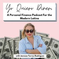 Yo Quiero Dinero: Personal Finance For the Modern Latina