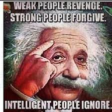 Weak people ..revenge, Strong people ..Forgive. Intelligent people ... via Relatably.com
