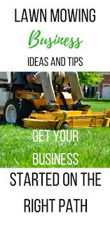 best ideas about lawn care business green lawn lawn mowing business ideas and tips to grow your business