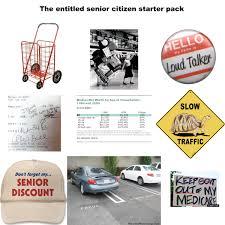 the entitled senior citizen starter pack starterpacks the entitled senior citizen starter pack