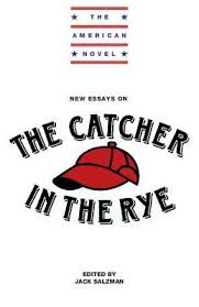 new essays on the catcher in the rye by jack salzman — reviews    new essays on the catcher in the rye by jack salzman — reviews  discussion  bookclubs  lists