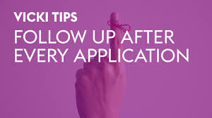 vicki tips follow up after every application vicki tips follow up after every application