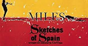<b>MILES DAVIS</b> : <b>SKETCHES</b> OF SPAIN, CONSIDERED (2017): Jazz ...