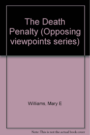 opposing viewpoints series the death penalty hardcover edition opposing viewpoints series the death penalty hardcover edition mary e williams 9780737707922 amazon com books