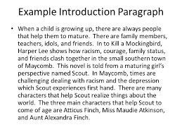 To Kill a Mockingbird Literary Analysis Essay Finding your topic     Parts of the Introduction Topic Sentence Attention Grabber      When a child is growing