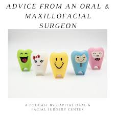 Advice From an Oral and Maxillofacial Surgeon