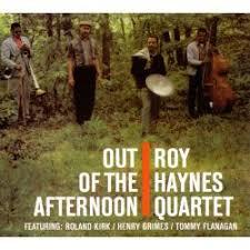 <b>Out</b> of the Afternoon - <b>Roy Haynes</b> Quartet, <b>Roy Haynes</b>   Songs ...