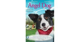 <b>Angel Dog</b> Movie Review