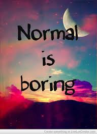 Funny Quotes About Being Normal. QuotesGram
