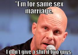 Stone Cold Steve Austin On Same Sex Marriage | WeKnowMemes via Relatably.com