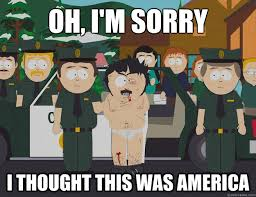 South Park oh Im sorry I thought this was America memes | quickmeme via Relatably.com