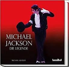 <b>Michael Jackson</b> - Die <b>Legende</b>: Heatley, Michael: 9783854453147 ...